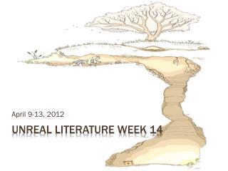Unreal Literature Week 14