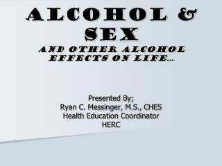 Alcohol  Sex And other alcohol effects on life