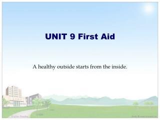 UNIT 9 First Aid