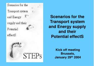 Scenarios for the Transport system and Energy supply and their  Potential effectS