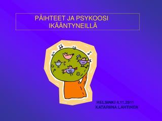 HELSINKI 4.11.2011 KATARIINA LAHTINEN