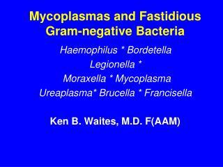 Mycoplasmas and Fastidious Gram-negative Bacteria
