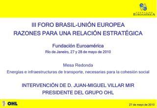 III FORO BRASIL-UNIÓN EUROPEA  RAZONES PARA UNA RELACIÓN ESTRATÉGICA Fundación Euroamérica