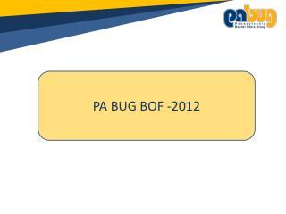 PA BUG BOF -2012