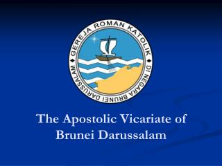 The Apostolic Vicariate of Brunei Darussalam