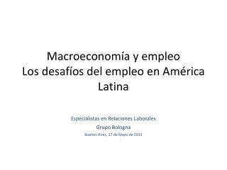 Macroeconomía y empleo  Los desafíos del empleo en América Latina