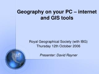 Geography on your PC – internet and GIS tools