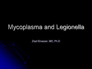 Mycoplasma and Legionella