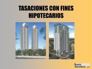 TASACIONES CON FINES HIPOTECARIOS