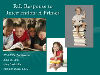 RtI: Response to Intervention: A Primer