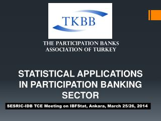STATISTICAL APPLICATIONS  IN PARTICIPATION BANKING SECTOR