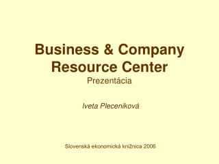 Business  &  Company Resource Center Prezentácia