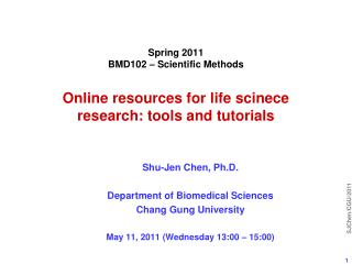 Shu-Jen Chen, Ph.D. Department of Biomedical Sciences Chang Gung University