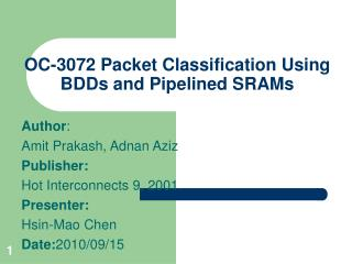 OC-3072 Packet Classification Using BDDs and Pipelined SRAMs