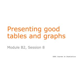 Presenting good tables and graphs