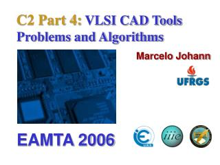 C2 Part 4:  VLSI CAD Tools  Problems and Algorithms