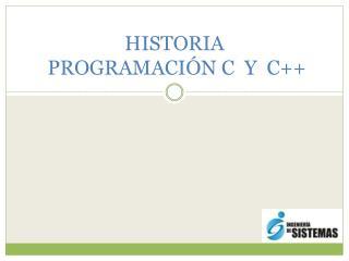 HISTORIA   PROGRAMACIÓN C  Y  C++