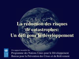 La réduction des risques de catastrophes: Un défi pour le développement