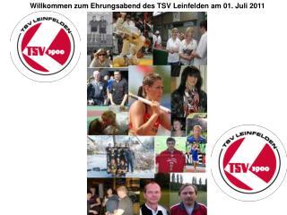 Willkommen zum Ehrungsabend des TSV Leinfelden am 01. Juli 2011