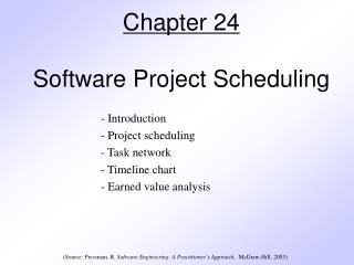 Chapter 24 Software Project Scheduling