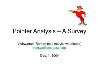 Pointer Analysis – A Survey