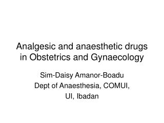 Analgesic and anaesthetic drugs in Obstetrics and Gynaecology