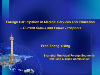 Foreign Participation in Medical Services and Education -- Current Status and Future Prospects