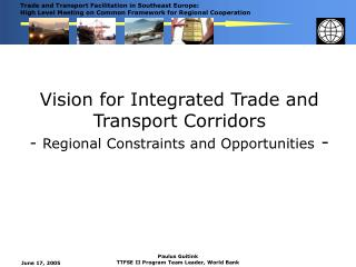 Vision for Integrated Trade and Transport Corridors  -  Regional Constraints and Opportunities  -