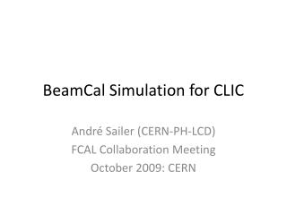BeamCal Simulation for CLIC