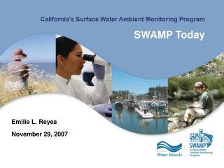 California's Surface Water Ambient Monitoring Program SWAMP Today