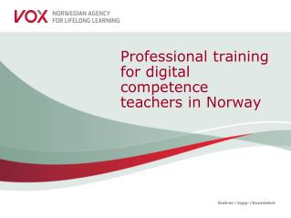 Professional training for digital competence teachers in Norway