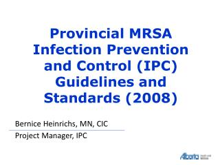 Provincial MRSA Infection Prevention and Control IPC Guidelines and Standards 2008