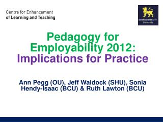 Pedagogy for Employability 2012: Implications for  Practice