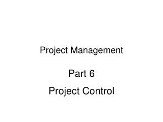 Project Management Part 6 Project Control