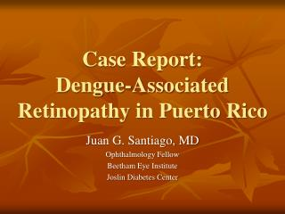 Case Report: Dengue-Associated Retinopathy in Puerto Rico