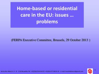 Home-based or residential care in the EU: issues … problems