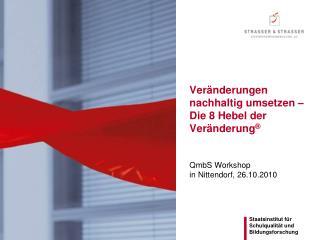 Ver nderungen nachhaltig umsetzen    Die 8 Hebel der Ver nderung     QmbS Workshop in Nittendorf, 26.10.2010