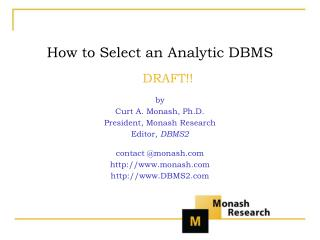 How to Select an Analytic DBMS DRAFT!! by Curt A. Monash, Ph.D. President, Monash Research