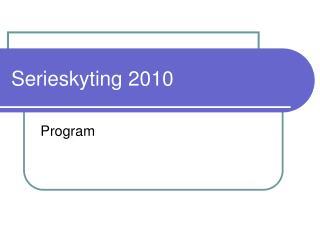 Serieskyting 2010