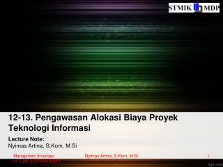 12-13. Pengawasan Alokasi Biaya Proyek Teknologi Informasi