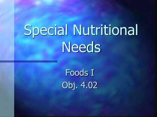 Special Nutritional Needs
