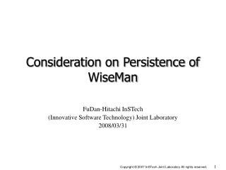 Consideration on Persistence of WiseMan