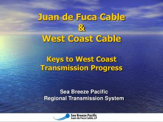 Sea Breeze Pacific Regional Transmission System