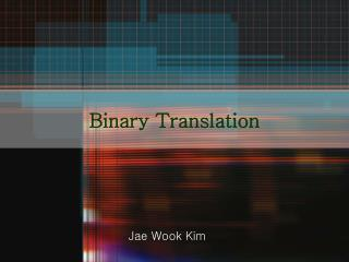 Binary Translation