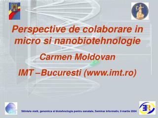 Stiintele vietii, genomica si biotehnologia pentru sanatate, Seminar informativ, 9 martie 2004