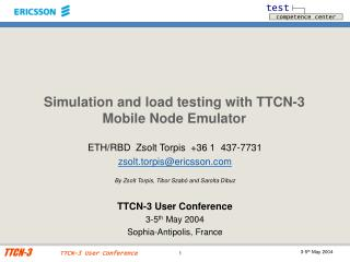 Simulation and load testing with TTCN-3 Mobile Node Emulator