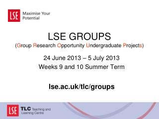 LSE GROUPS  ( G roup  R esearch  O pportunity  U ndergraduate  P roject s )