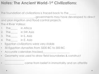 Notes: The Ancient World-1 st  Civilizations: