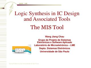 Logic Synthesis in IC Design and Associated Tools The MIS Tool