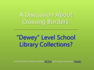 """A Discussion About Crossing Borders: """" Dewey"""" Level School Library Collections?"""